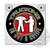 TRUCKING IS NOT A CRIME - LIGHTBOX DELUXE_