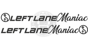 LEFT LANE MANIAC - STICKER